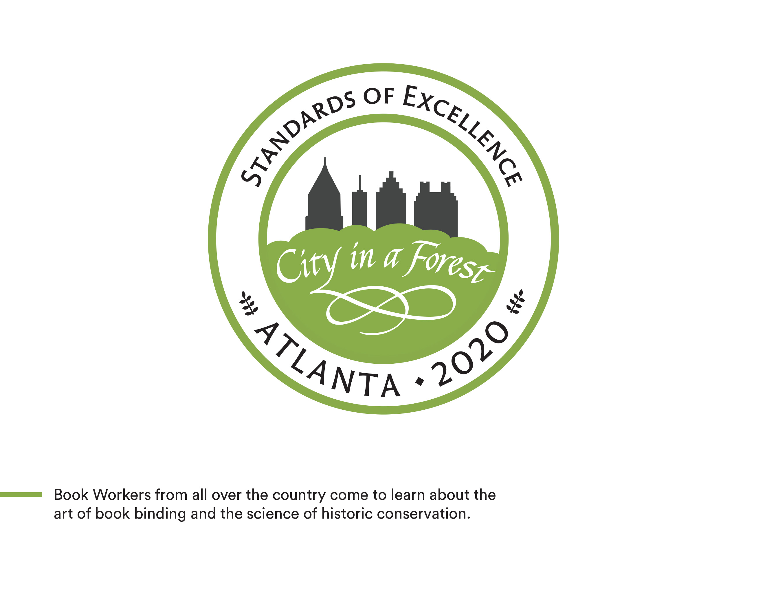 A circular event logo with a silhouette of the Atlanta city skyline above green that reads City in a Forest. On the outside of the event logo text reads Standards of Excellence - Atlanta 2020. Blow the stamp is additional text that reads Book Workers from all over the country come to learn about the art of bookbinding and the science of historic conservation.